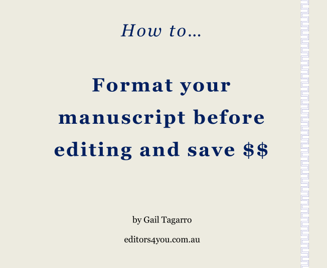 how to format your manuscript gold coast, how to format your manuscript brisbane, how to format your manuscript queensland, how to format your manuscript australia, how to format your MS gold coast, how to format your MS brisbane, how to format your MS queensland, how to format your MS australia, how to format your manuscript for editing and save